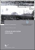 51423 - Lenzi, F.R. - Italia in Alta Slesia 1919-1922 (L')