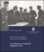 51424 - Giorgi di Vistarino-Cicogna Mozzon, E.-A. - Generale scomodo: Umberto Utili (Un)