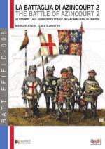 51432 - Venturi-Cristini, N.-L.S. - Battaglia di Azincourt 1415 Vol 2: 25 ottobre 1415. Enrico V fa strage della cavalleria di Francia (La)