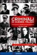 51444 - Conti, D. - Criminali di guerra italiani. Accuse, processi e impunita' nel secondo dopoguerra