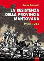 51451 - Benfatti, C. - Resistenza della Provincia Mantovana (La)