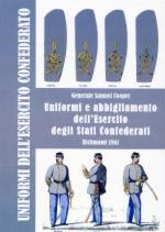 51462 - Cooper, S. - Uniformi e abbigliamento dell'esercito degli Stati Confederati. Richmond 1861. Libro+CD