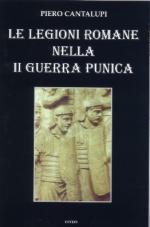 51465 - Cantalupi, P. - Legioni romane nella II Guerra Punica (Le)