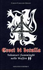 51470 - Caballero Jurado, C. - Croci di betulla. Volontari fiamminghi nelle Waffen-SS