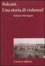 51477 - Petrungaro, S. - Balcani: una storia di violenza?