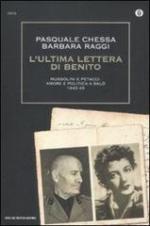 51505 - Chessa-Raggi, P.-B. - Ultima lettera di Benito. Mussolini e Petacci: amore e politica a Salo' 1943-1945 (L')