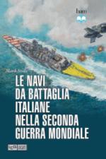 51514 - Stille, M. - Navi da battaglia italiane nella Seconda Guerra Mondiale (Le)
