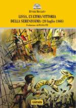 51521 - Beggiato, E. - Lissa 1866. L'ultima vittoria della Serenissima