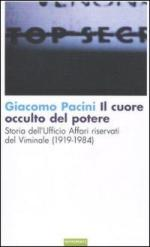 51534 - Pacini, G. - Cuore occulto del potere. Storia dell'ufficio affari riservati del Viminale 1919-1984 (Il)