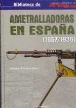 51540 - Mortera Perez, A. - Ametralladoras en Espana 1867-1936
