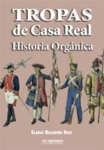 51541 - Ruiz, E.B. - Tropas de la Casa Real. Historia Organica