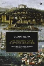 51584 - Oliva, G. - Regno che e' stato grande. La storia negata dei Borboni di Napoli e Sicilia (Un)