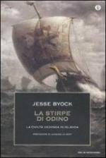 51585 - Byock, J. - Stirpe di Odino. La civilta' vichinga in Islanda (La)