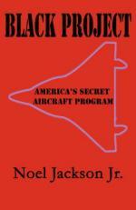 51589 - Jackson, N. - Black Project. America's Secret Aircraft Program