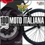 51595 - AAVV,  - 100 Anni di moto italiana. Un secolo di storia, tecnica e sport