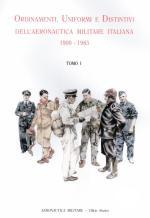 51602 - AAVV,  - Ordinamenti, uniformi e distintivi dell'Aeronautica Militare Italiana 1909-1985 3 Tomi