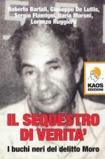 51621 - AAVV,  - Sequestro di verita'. I buchi neri del delitto Moro (Il)