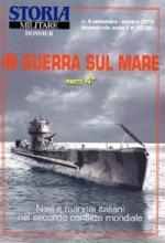 51640 - Bagnasco, E. - In guerra sul mare Parte 4a - Storia Militare Dossier 04