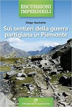 51654 - Vaschetto, D. - Sentieri della Resistenza. Itinerari escursionistici sui percorsi partigiani del nord-ovest (I)