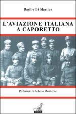 51658 - Di Martino, B. - Aviazione italiana a Caporetto (L')