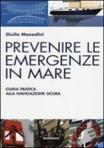 51663 - Mazzolini, G. - Prevenire le emergenze in mare