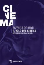 51679 - De Berti, R. - Volo del cinema. Miti moderni nell'Italia fascista (Il)