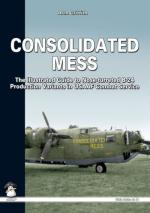 51716 - Griffith, A. - Consolidated Mess. The illustrated guide to nose-turreted B-24 production variants in USAAF combat service