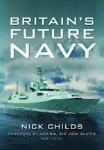 51718 - Childs, N. - Britain's Future Navy