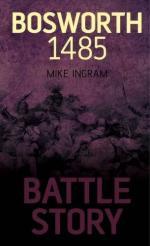 51731 - Ingram, M. - Battle Story: Bosworth 1485