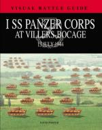 51748 - Porter, D. - I SS Panzer Corps at Villers-Bocage. 13 June 1944 - Visual Battle Guide