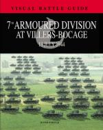 51749 - Porter, D. - 7th Armoured Division at Villers-Bocage. 13th June 1944 - Visual Battle Guide