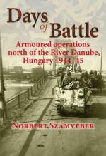 51772 - Szamveber, N. - Days of Battle. Armoured operations north of the River Danube, Hungary 1944-45