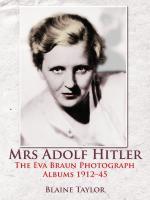 51778 - Taylor, B. - Mrs Adolf Hitler. The Eva Braun Photograph Albums 1912-45