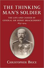 51783 - Brice, C. - Thinking Man's Soldier. The Life and Career of General Sir Henry Brackenbury 1837-1914 (The)