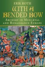 51831 - Roth, E. - With a Bended Bow. Archery in Medieval and Renaissance Europe
