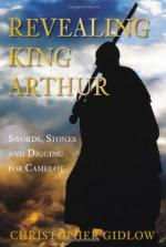 51835 - Gidlow, C. - Revealing King Arthur. Swords, Stones and Digging for Camelot