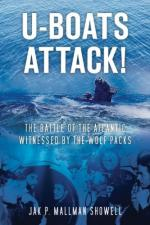 51840 - Mallmann Showell, J.P. - U-Boats Attack! The Battle of the Atlantic witnessed by the Wolf Packs