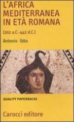 51846 - Ibba, A. - Africa mediterranea in eta' romana 202 a.C.-442 d.C. (L')