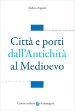 51864 - Petrungaro, S. - Citta' e porti dall'antichita' al Medioevo