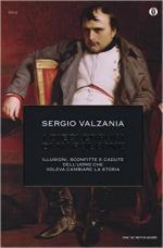 51870 - Valzania, S. - Dieci errori di Napoleone. Illusioni, sconfitte e cadute dell'uomo che voleva cambiare la storia (I)