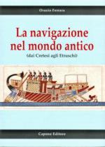 51888 - Ferrara, O. - Navigazione nel mondo antico dai Cretesi agli Etruschi (La)