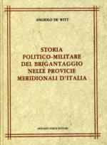 51906 - De Witt, A. - Storia politico-militare del brigantaggio nelle province meridionali d'Italia