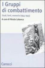 51913 - Labanca, N. cur - Gruppi di combattimento. Studi, fonti, memorie 1944-1945 (I)