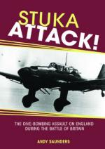 51932 - Saunders, A. - Stuka Attack! The Dive Bombing Assault on England During the Battle of Britain