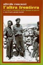51934 - Roncuzzi, A. - Altra frontiera. Un requete' romagnolo nella Spagna in guerra (L')