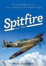 51950 - Saunders, A. - Spitfire Mark 1 P9374. The remarkable story of how a unique aircraft  returned to flight