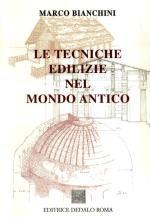 51964 - Bianchini, M. - Tecniche edilizie nel mondo antico