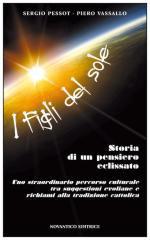 52003 - Pessot-Vassallo, S.-P. - Figli del sole. Storia di un pensiero eclissato (I)