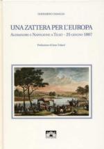 52005 - Casaglia, G. - Zattera per l'Europa. Alessandro e Napoleone a Tilsit. 25 giugno 1807 (Una)