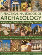 52042 - Catling, C. - Practical Handbook of Archaeology. A Beginner's Guide to Unearthing the Past (A)
